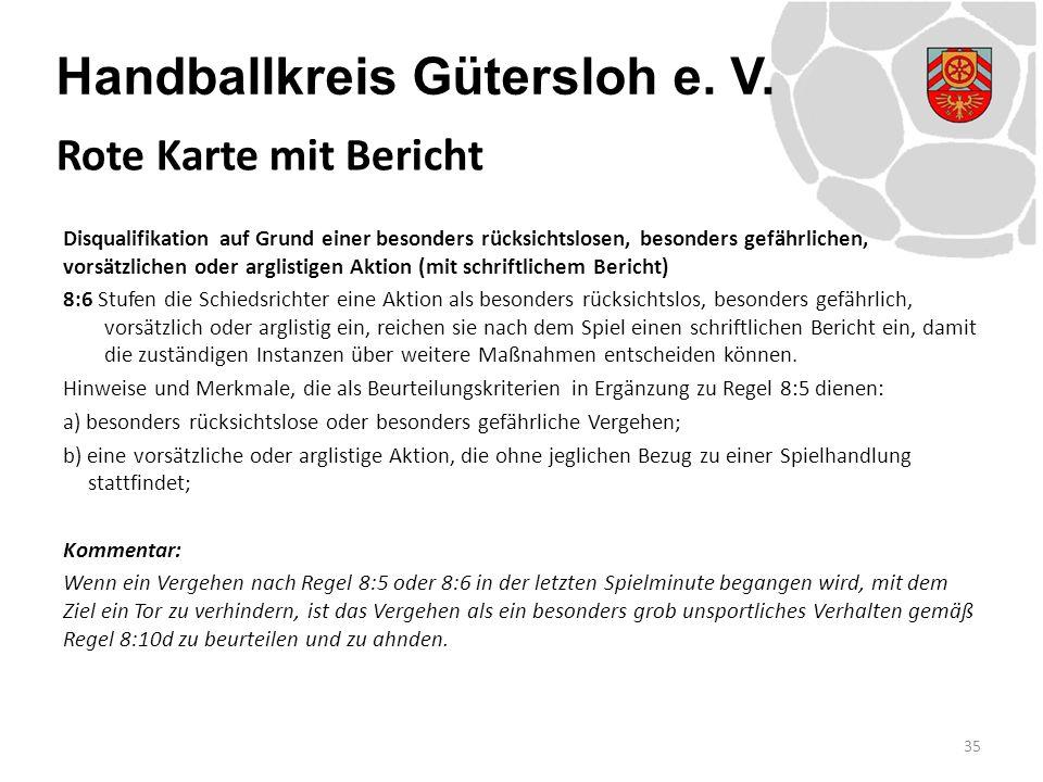 Handballkreis Gütersloh e. V. Disqualifikation auf Grund einer besonders rücksichtslosen, besonders gefährlichen, vorsätzlichen oder arglistigen Aktio