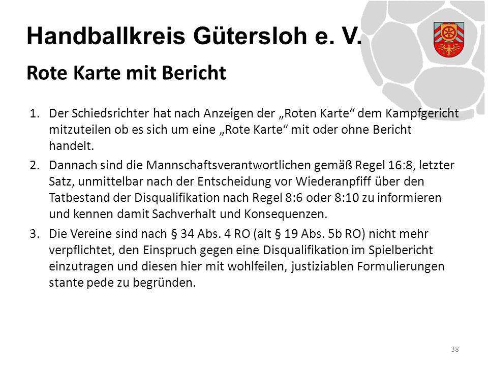 """Handballkreis Gütersloh e. V. 1.Der Schiedsrichter hat nach Anzeigen der """"Roten Karte"""" dem Kampfgericht mitzuteilen ob es sich um eine """"Rote Karte"""" mi"""