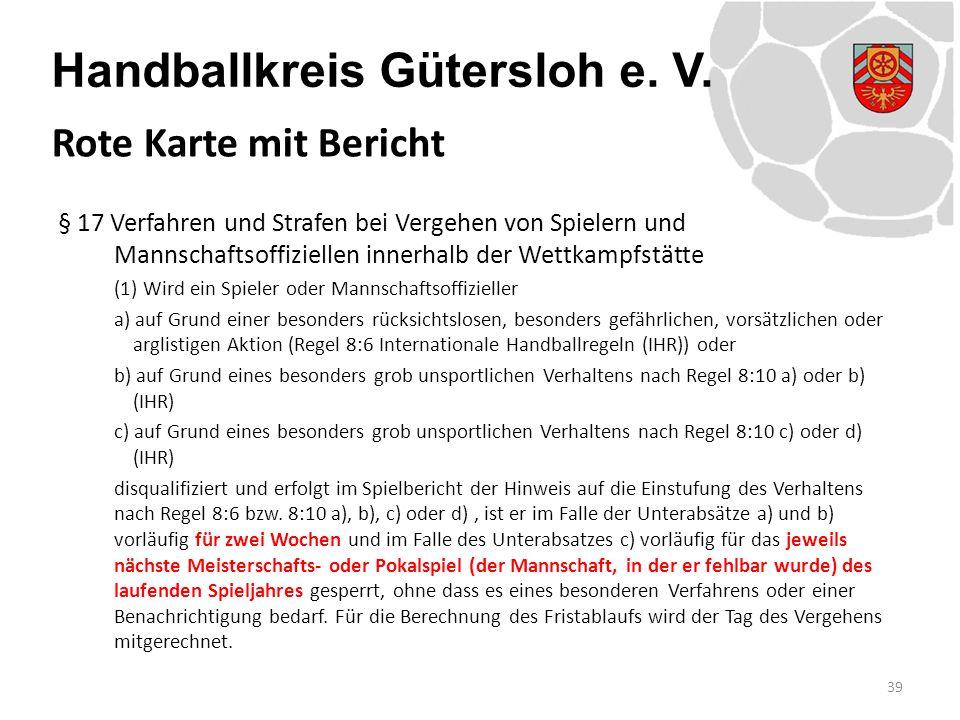 Handballkreis Gütersloh e. V. § 17 Verfahren und Strafen bei Vergehen von Spielern und Mannschaftsoffiziellen innerhalb der Wettkampfstätte (1) Wird e
