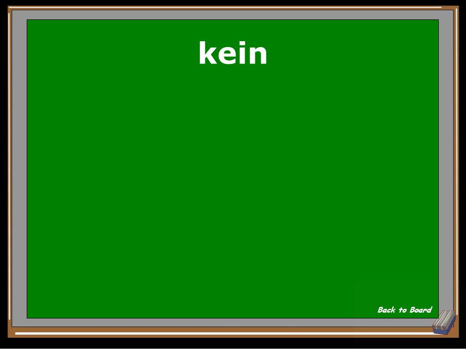 Im Klassenzimmer ist ______ Fenster. Show Answer