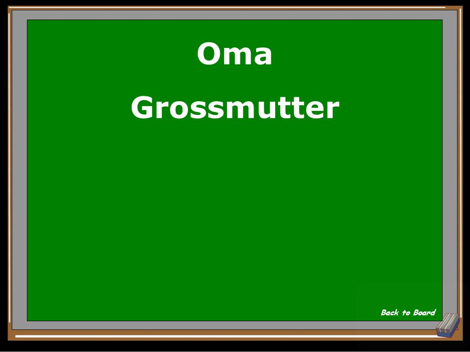 Oma Grossmutter Back to Board
