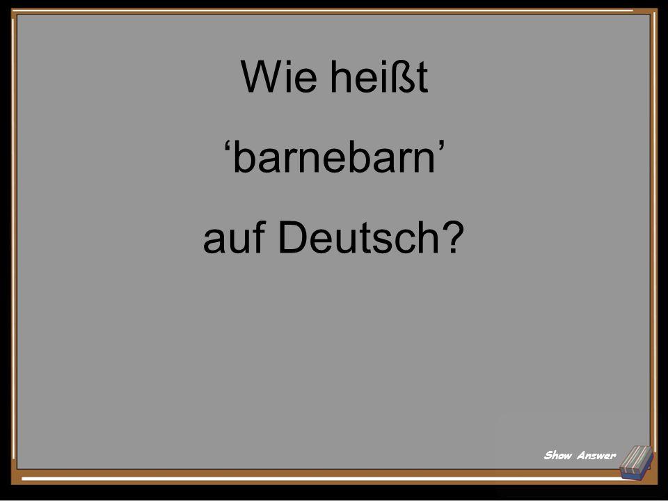 Wie heißt 'barnebarn' auf Deutsch? Show Answer
