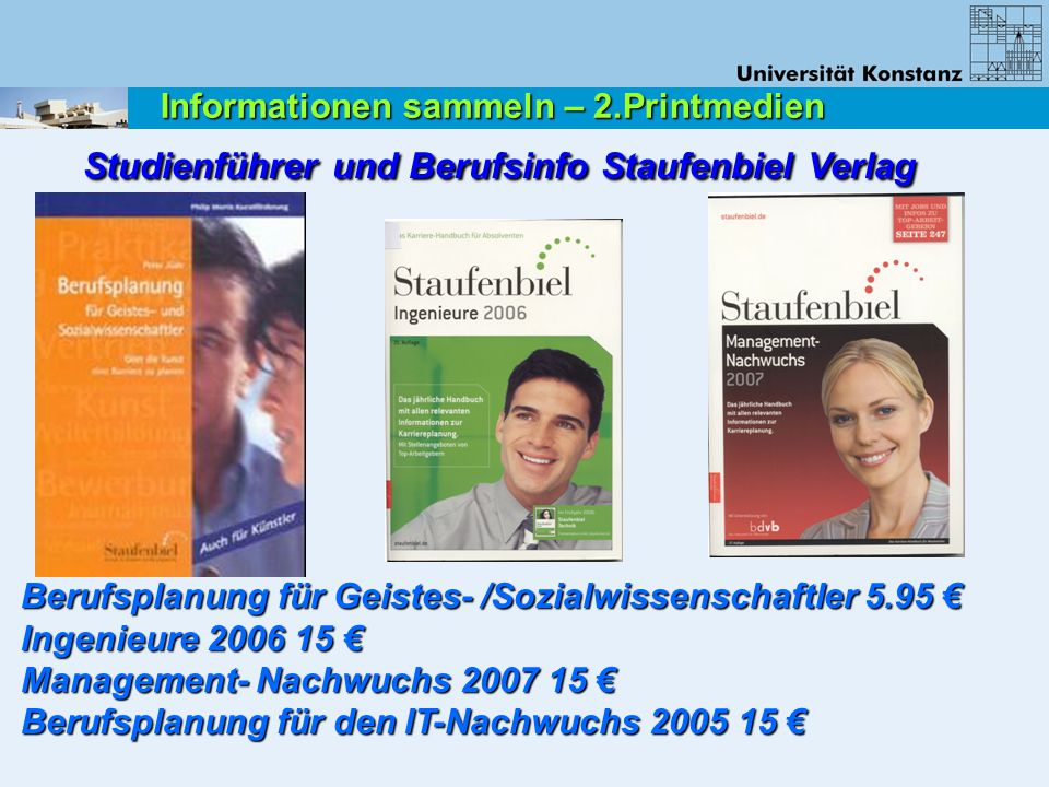 Berufsplanung für Geistes- /Sozialwissenschaftler 5.95 € Ingenieure 2006 15 € Ingenieure 2006 15 € Management- Nachwuchs 2007 15 € Management- Nachwuc