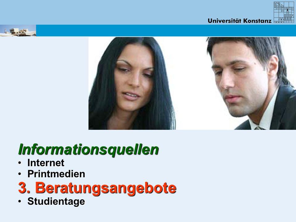 Informationsquellen Internet Internet Printmedien Printmedien 3. Beratungsangebote Studientage Studientage