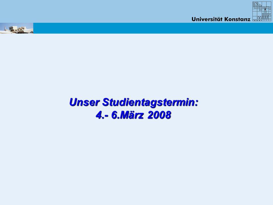 Unser Studientagstermin: 4.- 6.März 2008