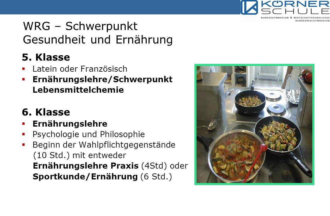 5.Klasse  Latein oder Französisch  Ernährungslehre/Schwerpunkt Lebensmittelchemie 6.