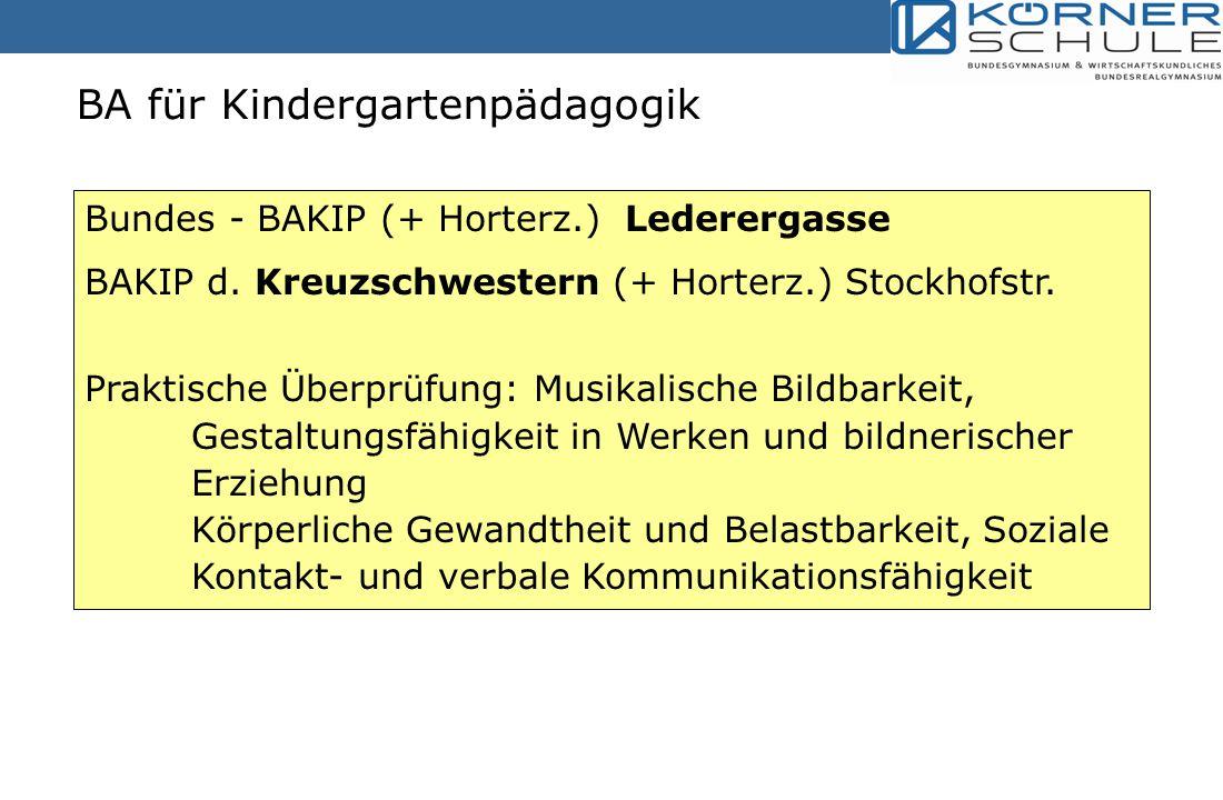BA für Kindergartenpädagogik Bundes - BAKIP (+ Horterz.) Lederergasse BAKIP d.