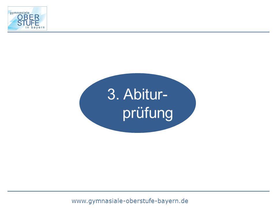 www.gymnasiale-oberstufe-bayern.de 3. Abitur- prüfung
