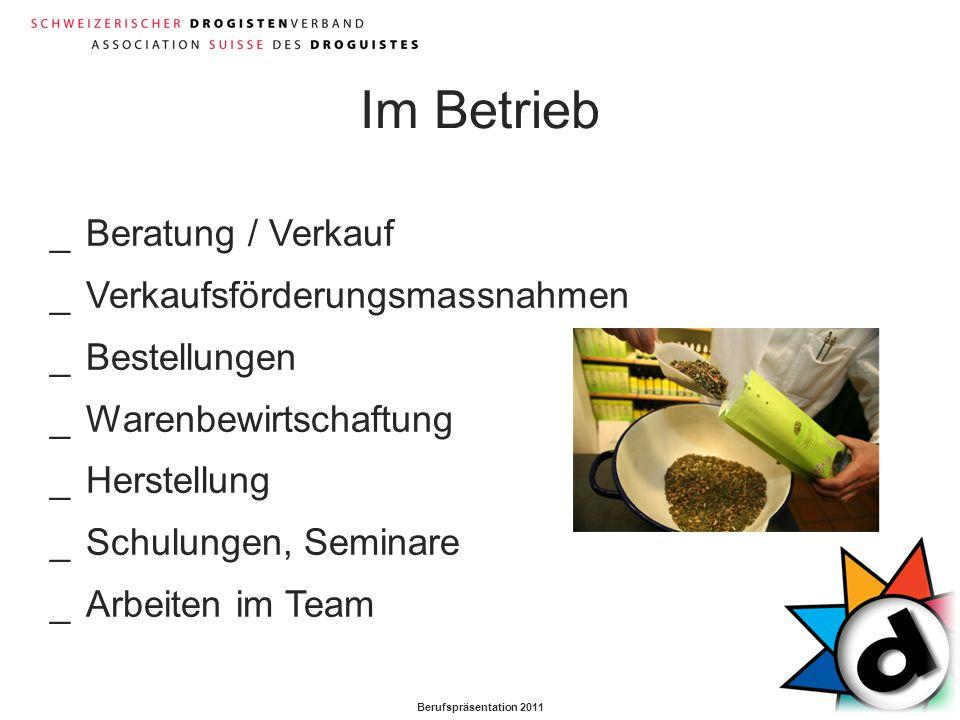 Berufspräsentation 2011 _Beratung / Verkauf _Verkaufsförderungsmassnahmen _Bestellungen _Warenbewirtschaftung _Herstellung _Schulungen, Seminare _Arbe