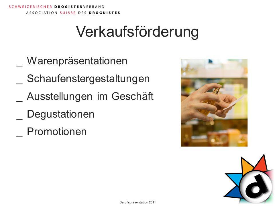 Berufspräsentation 2011 Verkaufsförderung _Warenpräsentationen _Schaufenstergestaltungen _Ausstellungen im Geschäft _Degustationen _Promotionen