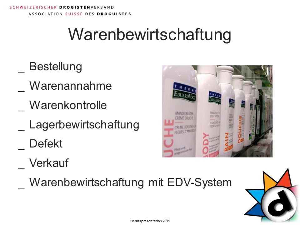 Berufspräsentation 2011 Warenbewirtschaftung _Bestellung _Warenannahme _Warenkontrolle _Lagerbewirtschaftung _Defekt _Verkauf _Warenbewirtschaftung mi