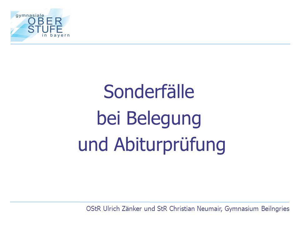 OStR Ulrich Zänker und StR Christian Neumair, Gymnasium Beilngries Sonderfälle bei Belegung und Abiturprüfung