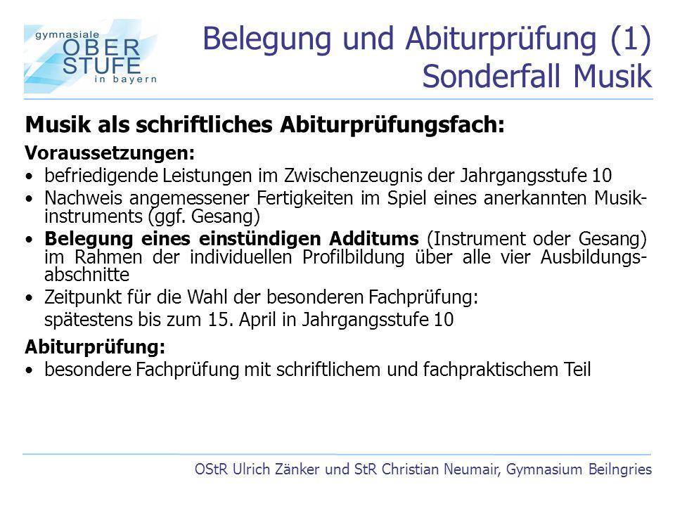 Belegung und Abiturprüfung (1) Sonderfall Musik OStR Ulrich Zänker und StR Christian Neumair, Gymnasium Beilngries Musik als schriftliches Abiturprüfu