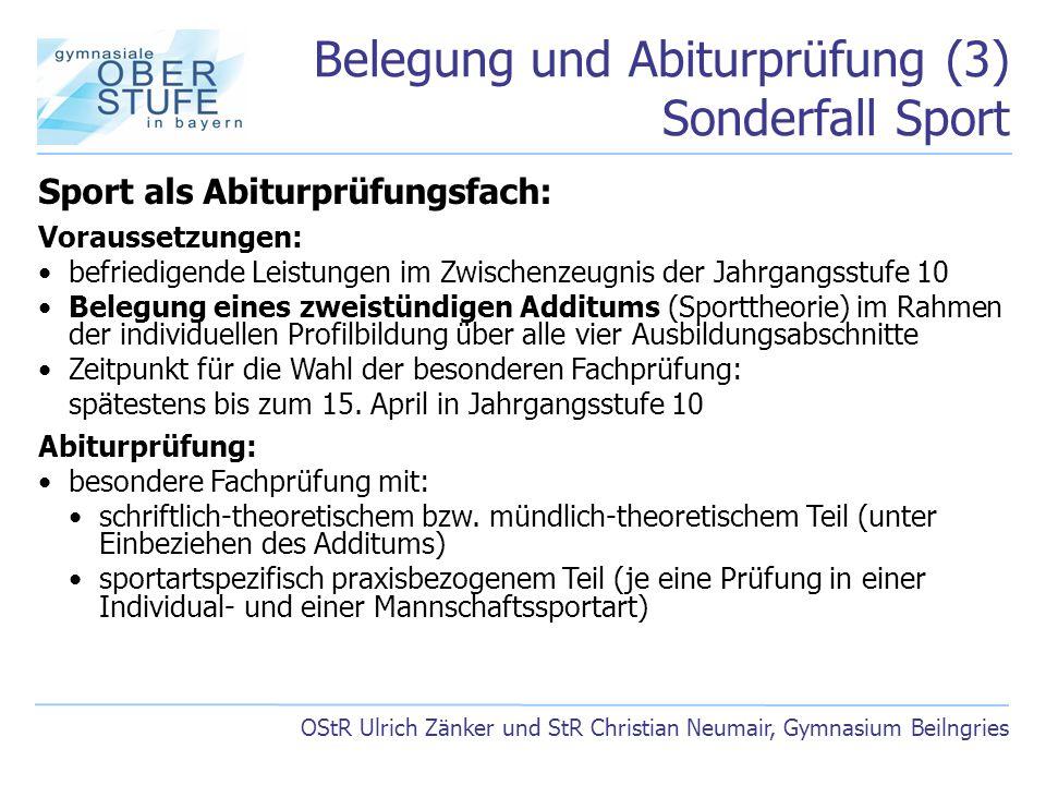 Belegung und Abiturprüfung (3) Sonderfall Sport OStR Ulrich Zänker und StR Christian Neumair, Gymnasium Beilngries Sport als Abiturprüfungsfach: Vorau