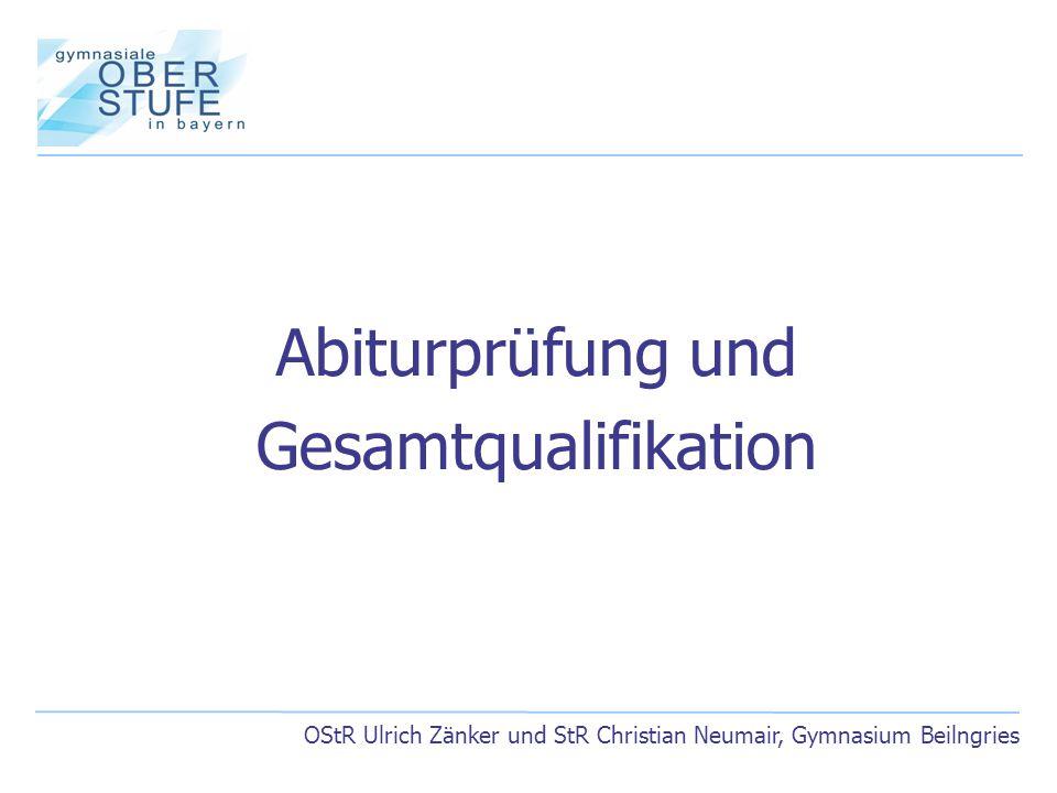 OStR Ulrich Zänker und StR Christian Neumair, Gymnasium Beilngries Abiturprüfung und Gesamtqualifikation