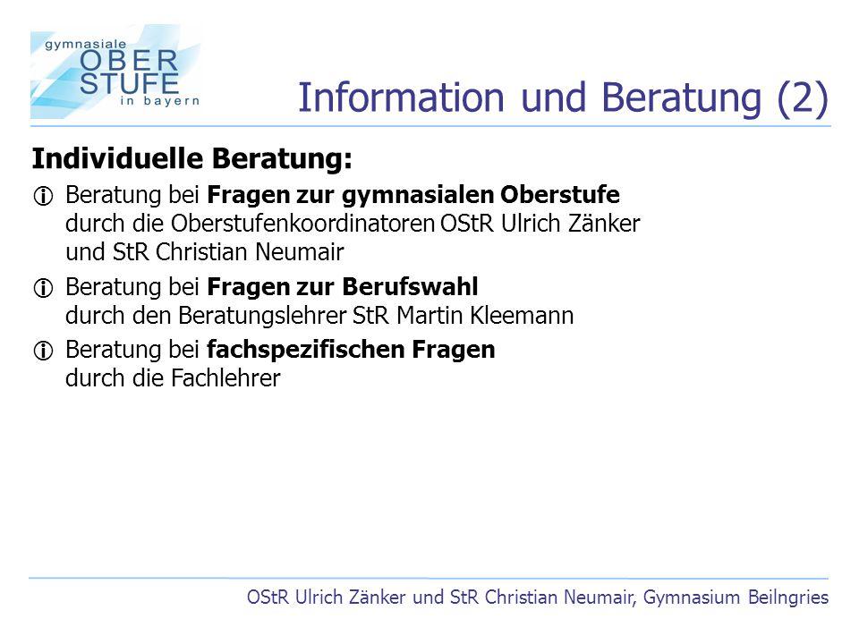 Information und Beratung (2) OStR Ulrich Zänker und StR Christian Neumair, Gymnasium Beilngries Individuelle Beratung:  Beratung bei Fragen zur gymna