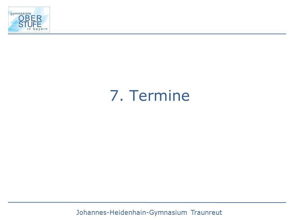 Johannes-Heidenhain-Gymnasium Traunreut 7. Termine