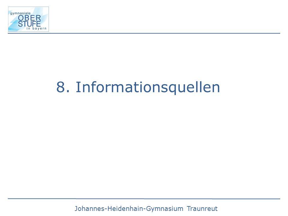Johannes-Heidenhain-Gymnasium Traunreut 8. Informationsquellen