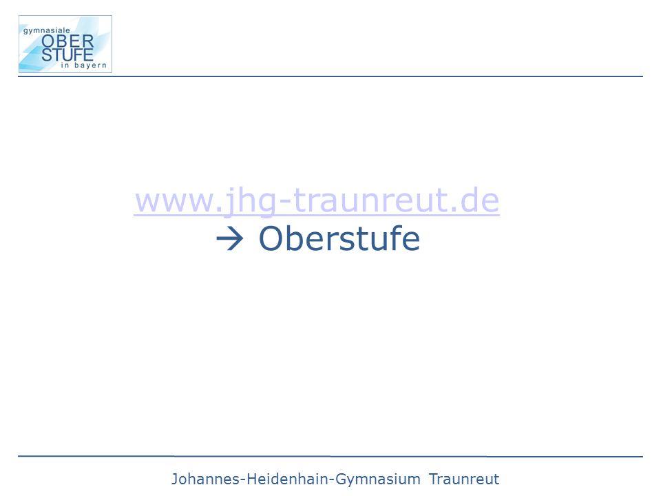 Johannes-Heidenhain-Gymnasium Traunreut www.jhg-traunreut.de www.jhg-traunreut.de  Oberstufe