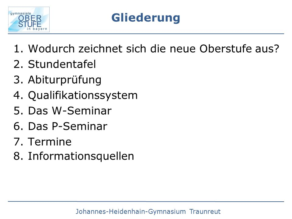 Johannes-Heidenhain-Gymnasium Traunreut Gliederung 1.Wodurch zeichnet sich die neue Oberstufe aus.