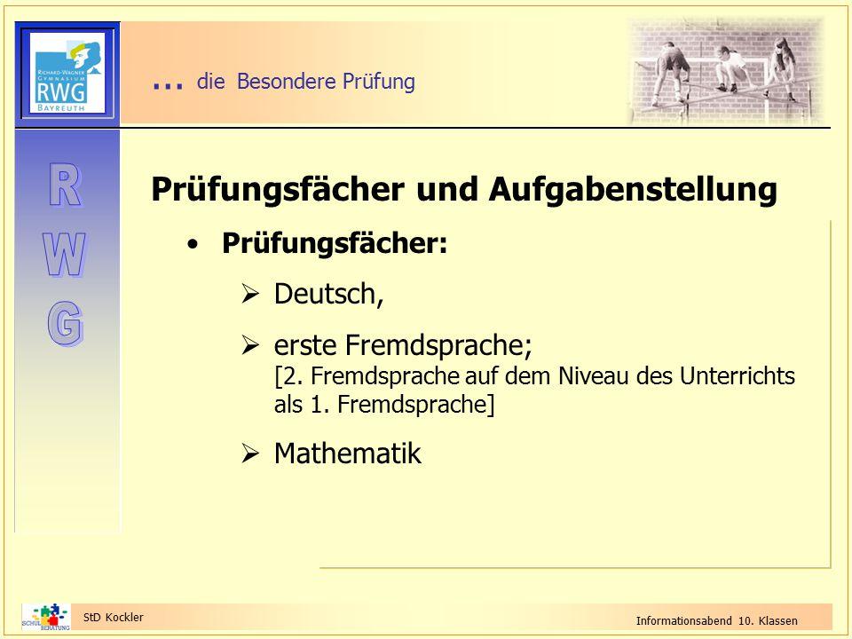 StD Kockler Informationsabend 10. Klassen... die Besondere Prüfung Prüfungsfächer und Aufgabenstellung Prüfungsfächer:  Deutsch,  erste Fremdsprache