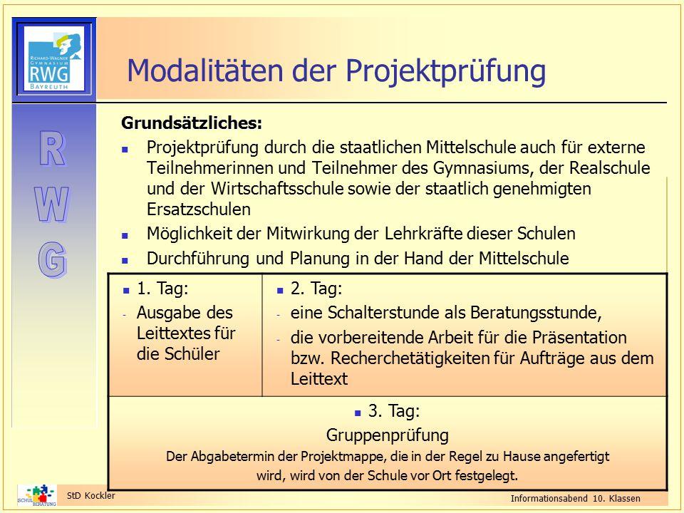 StD Kockler Informationsabend 10. Klassen Modalitäten der Projektprüfung Grundsätzliches: Projektprüfung durch die staatlichen Mittelschule auch für e