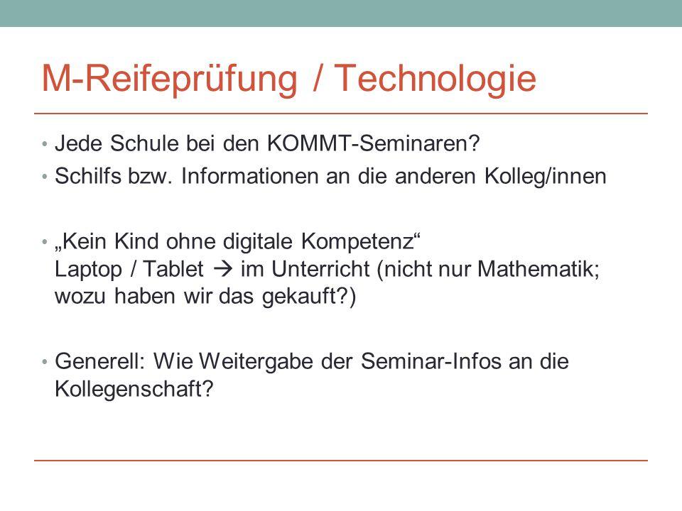 M-Reifeprüfung / Technologie Jede Schule bei den KOMMT-Seminaren.