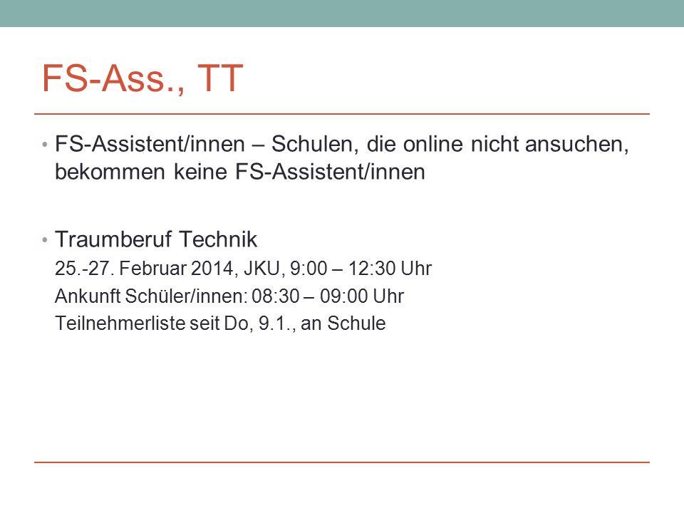 FS-Ass., TT FS-Assistent/innen – Schulen, die online nicht ansuchen, bekommen keine FS-Assistent/innen Traumberuf Technik 25.-27.