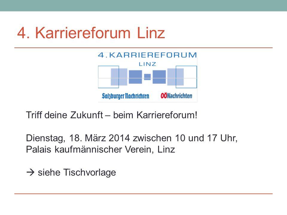 4. Karriereforum Linz Triff deine Zukunft – beim Karriereforum.