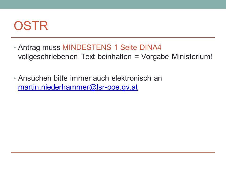OSTR Antrag muss MINDESTENS 1 Seite DINA4 vollgeschriebenen Text beinhalten = Vorgabe Ministerium.