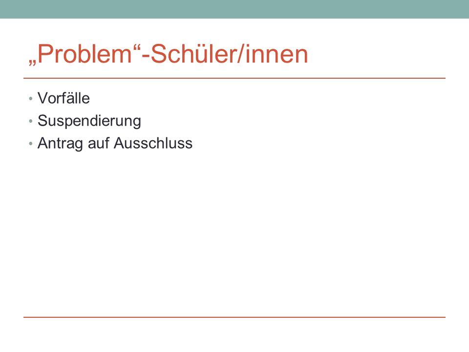 """""""Problem -Schüler/innen Vorfälle Suspendierung Antrag auf Ausschluss"""