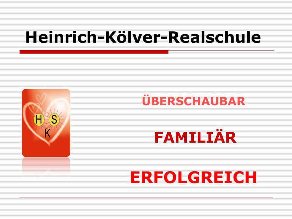 Heinrich-Kölver-Realschule ÜBERSCHAUBAR FAMILIÄR ERFOLGREICH