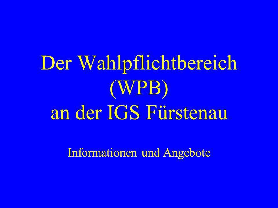 Der Wahlpflichtbereich (WPB) an der IGS Fürstenau Informationen und Angebote
