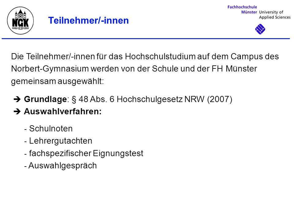 Die Teilnehmer/-innen für das Hochschulstudium auf dem Campus des Norbert-Gymnasium werden von der Schule und der FH Münster gemeinsam ausgewählt:  Grundlage: § 48 Abs.