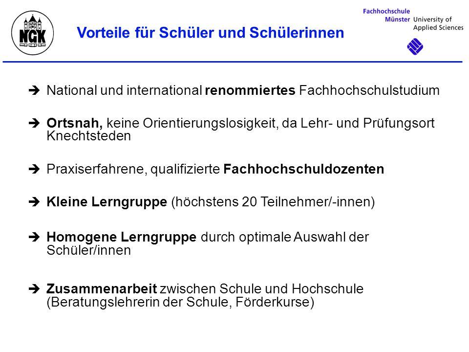  Anrechnung der Leistungen auf den Bachelor-Studiengang Wirtschaft an der Fachhochschule Münster, dadurch  Verkürzung der Studiendauer (ca.