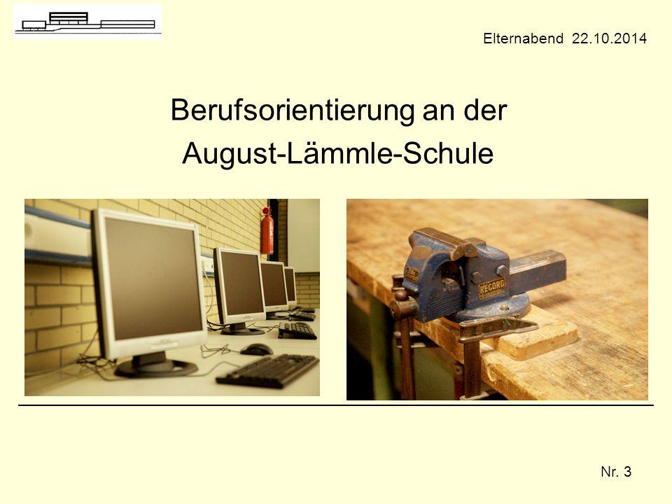 Nr. 3 Berufsorientierung an der August-Lämmle-Schule Elternabend 22.10.2014