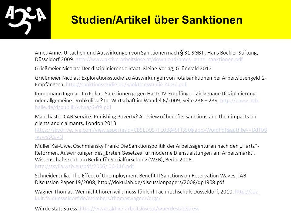 AIVG Novelle > verschlechtert Studien/Artikel über Sanktionen Ames Anne: Ursachen und Auswirkungen von Sanktionen nach § 31 SGB II. Hans Böckler Stift
