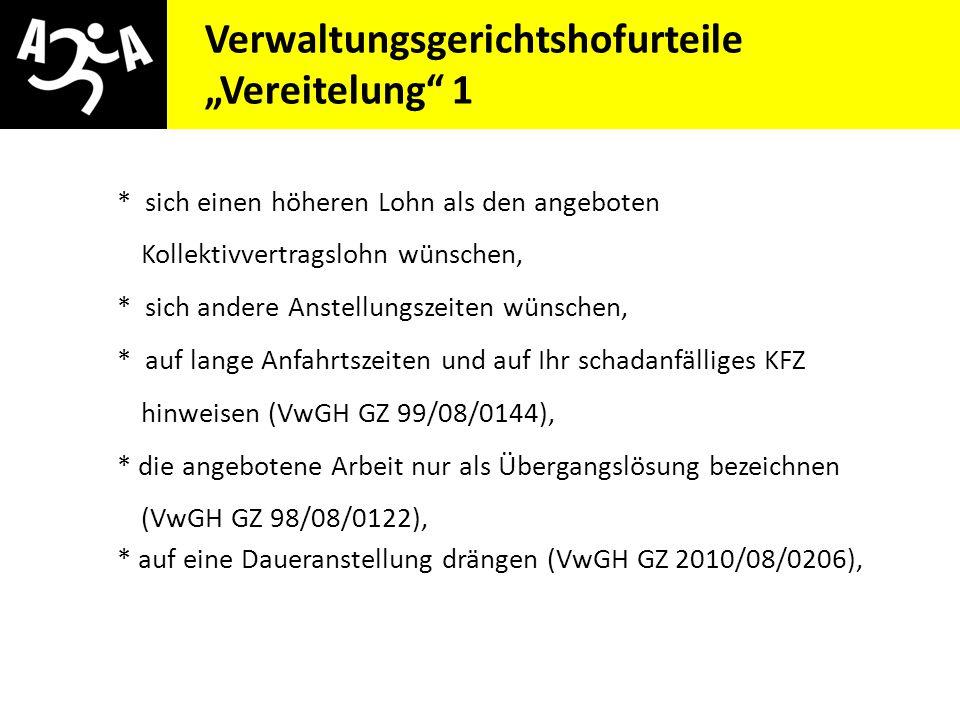 """AIVG Novelle > verschlechtert Verwaltungsgerichtshofurteile """"Vereitelung"""" 1 * sich einen höheren Lohn als den angeboten Kollektivvertragslohn wünschen"""