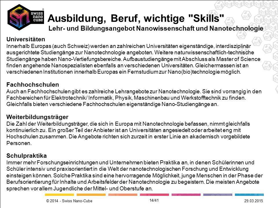 © 2014 - Swiss Nano-Cube Universitäten Innerhalb Europas (auch Schweiz) werden an zahlreichen Universitäten eigenständige, interdisziplinär ausgericht