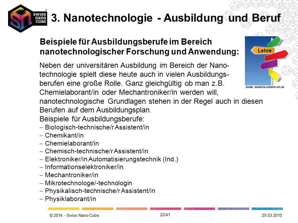 © 2014 - Swiss Nano-Cube Beispiele für Ausbildungsberufe im Bereich nanotechnologischer Forschung und Anwendung: Lehre Quelle: akademie.uniklinik-ulm.