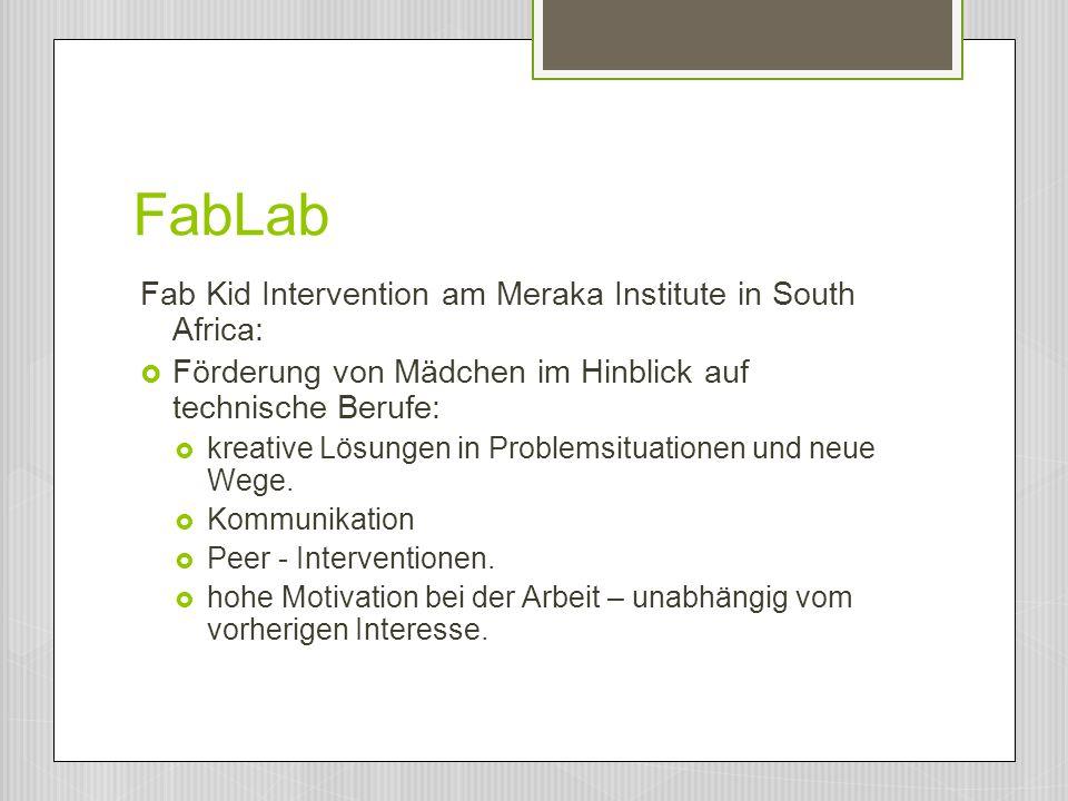 FabLab Fab Kid Intervention am Meraka Institute in South Africa:  Förderung von Mädchen im Hinblick auf technische Berufe:  kreative Lösungen in Pro