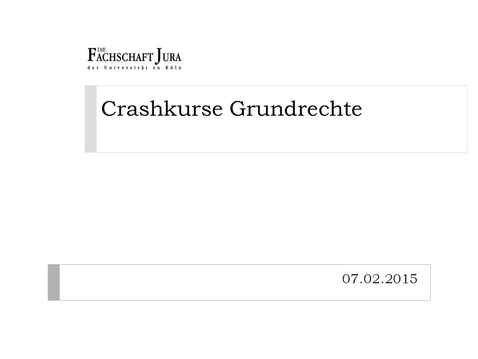 Crashkurse Grundrechte 07.02.2015