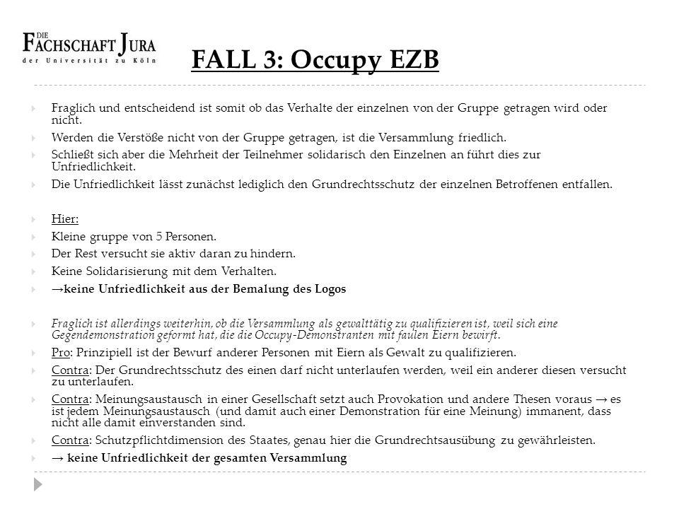FALL 3: Occupy EZB  Fraglich und entscheidend ist somit ob das Verhalte der einzelnen von der Gruppe getragen wird oder nicht.  Werden die Verstöße