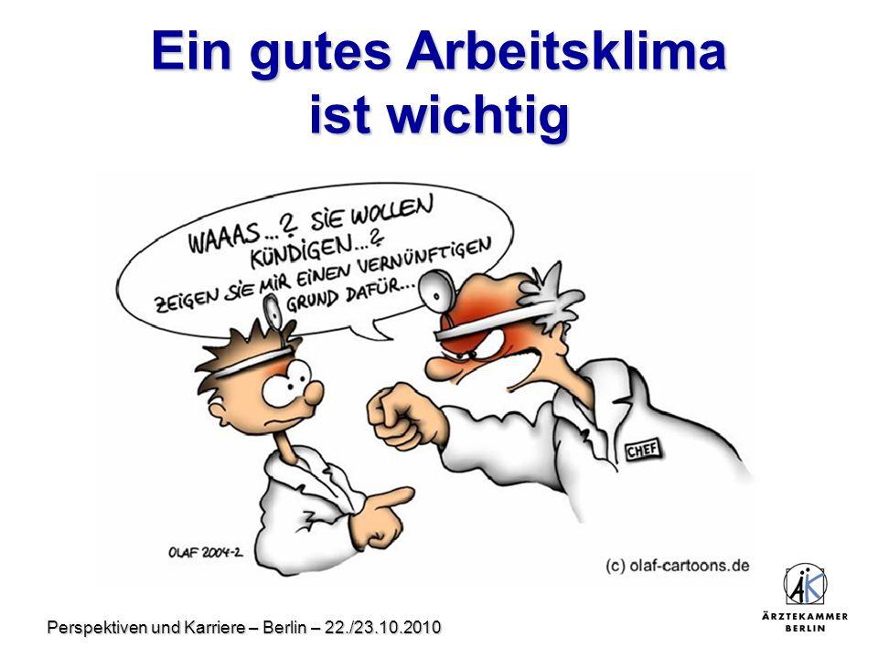 Perspektiven und Karriere – Berlin – 22./23.10.2010 Ein gutes Arbeitsklima ist wichtig