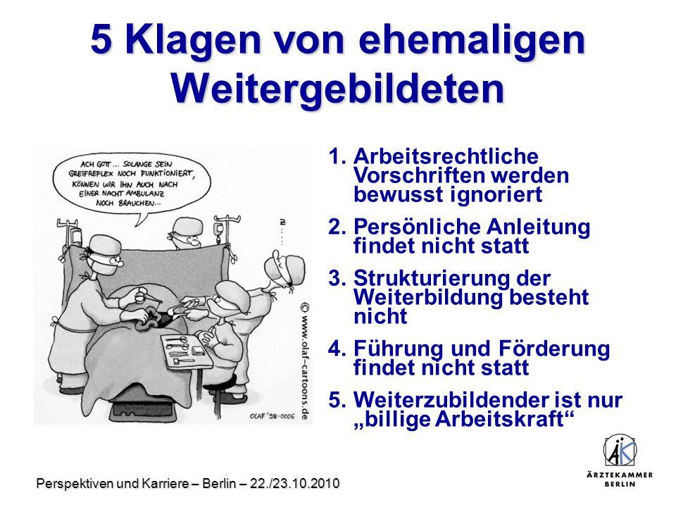 Perspektiven und Karriere – Berlin – 22./23.10.2010 5 Klagen von ehemaligen Weitergebildeten 1.Arbeitsrechtliche Vorschriften werden bewusst ignoriert