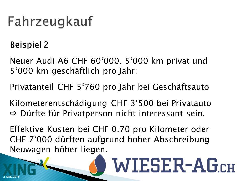 2. März 2015 Beispiel 2 Neuer Audi A6 CHF 60'000. 5'000 km privat und 5'000 km geschäftlich pro Jahr: Privatanteil CHF 5'760 pro Jahr bei Geschäftsaut