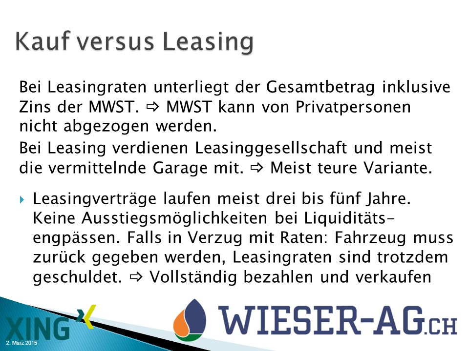 2. März 2015 Bei Leasingraten unterliegt der Gesamtbetrag inklusive Zins der MWST.  MWST kann von Privatpersonen nicht abgezogen werden. Bei Leasing