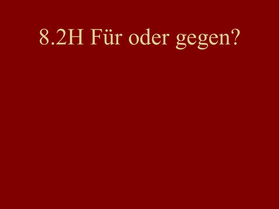 8.2H Für oder gegen