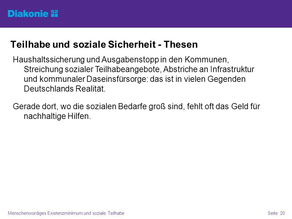 Teilhabe und soziale Sicherheit - Thesen Menschenwürdiges Existenzminimum und soziale TeilhabeSeite 21 2011 rechnete das Institut für Makroökonomie und Konjunkturforschung aus Düsseldorf vor: mit den Steuergesetzen von 1998 hätte der Staat 51 Mrd.