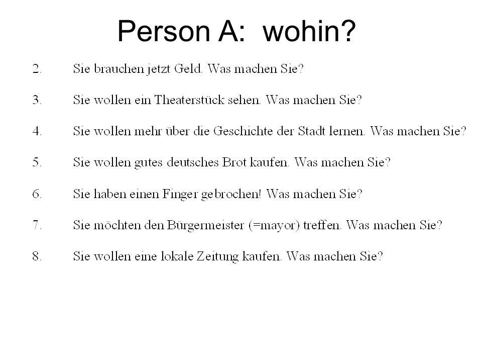 Person A: wohin?